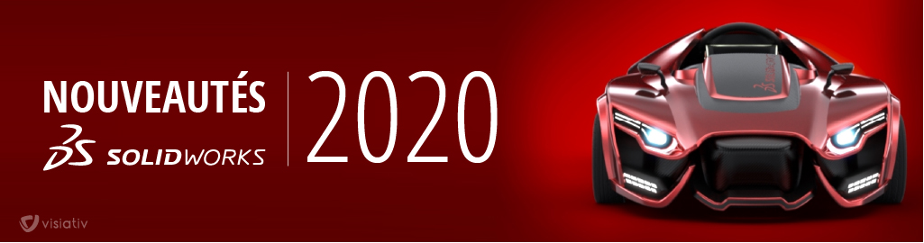 SOLIDWORKS 2020 : TOP DES NOUVEAUTES
