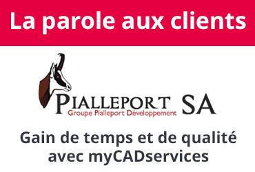 L'entreprise PIALLEPORT : gain de temps et de qualité avec myCADservices